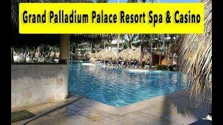 Grand Palladium Palace Resort Spa & Casino 2018