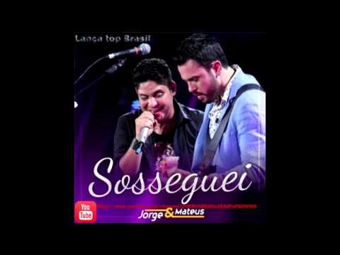 Sosseguei - Jorge e Mateus (LANÇAMENTO 2015)(AUDIO MP3) HD 1080P