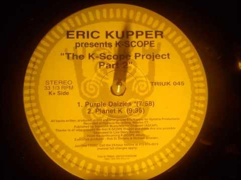Eric Kupper present K-Scope - Planet K