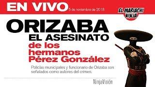 EN VIVO: Orizaba, el Asesinato de los hermanos Pérez González