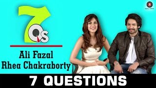 7 Questions with Rhea Chakraborty & Ali Fazal | 7Q's All About Music and movies