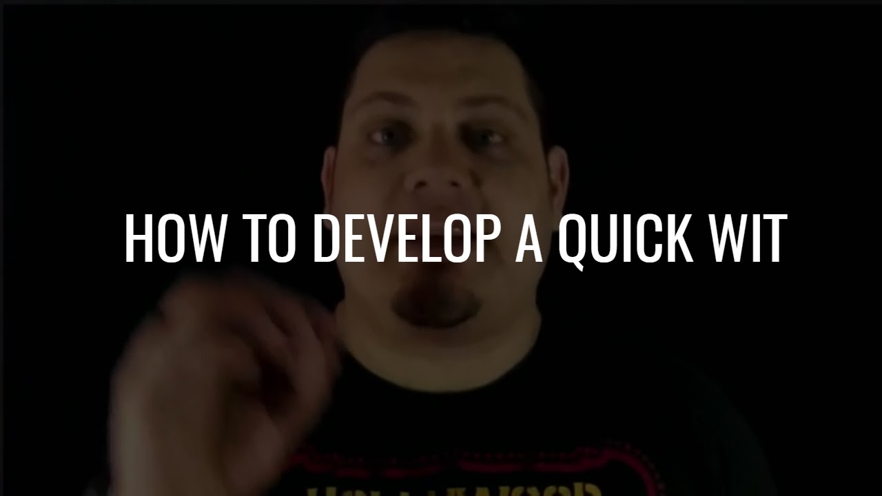 How to develop a quick wit