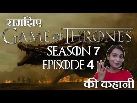 Game Of Thrones Season 7 Episode 4 - Explained - Hindi