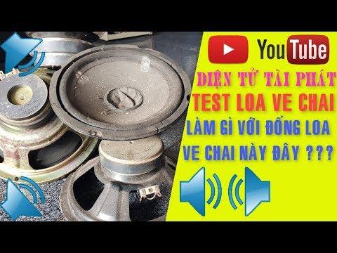 Test Loa Ve Chai , Giá Rẻ Âm Thanh Tầm Trung , Vừa Túi Tiền Cho Mọi Người ✔