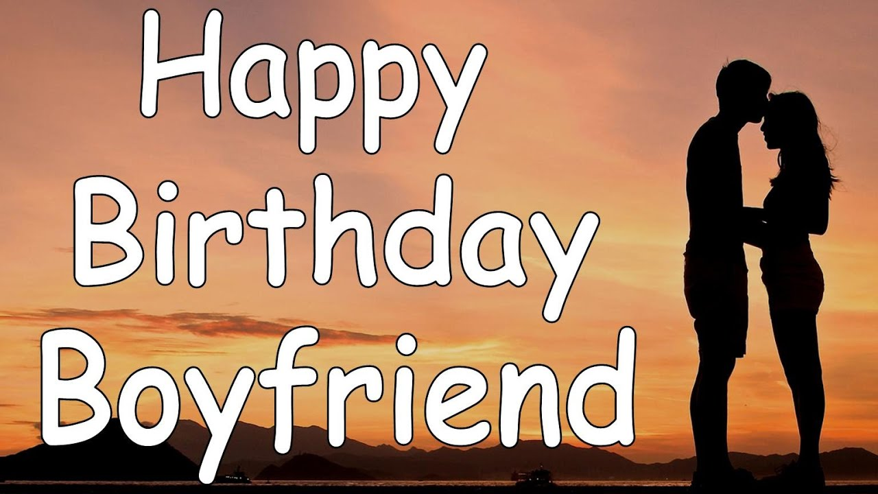 happy birthday boyfriend song