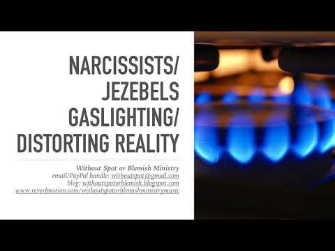 Narcissist/Jezebel Gaslighting/Lying/Distorting Truth