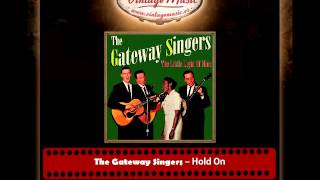 The Gateway Singers – Hold On