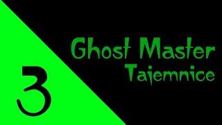 Ghost Master - Tajemnice #3