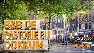 B&B De Pastorie bij Dokkum hotel review   Hotels in Reitsum   Netherlands Hotels