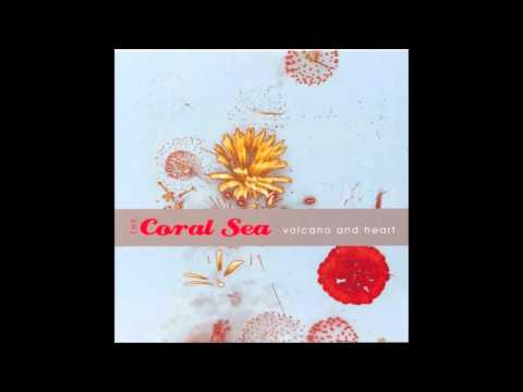 THE CORAL SEA - IN THIS MOMENT'S TIME (HQ Audio)
