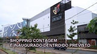 SHOPPING CONTAGEM É INAUGURADO DENTRO DO PREVISTO