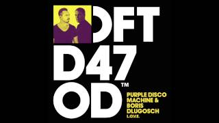 Purple Disco Machine & Boris Dlugosch 'L.O.V.E.'
