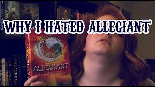 WHY I HATED ALLEGIANT