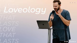 Loveology   Pastor Jon Krist   Zion Church 2021