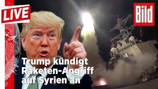 Die Welt in Kriegsangst: Trump kündigt Raketen-Angriff auf Syrien an