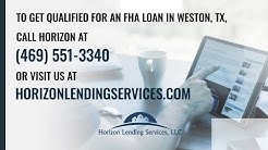 Why an FHA Home Loan in Weston, TX might be your best option