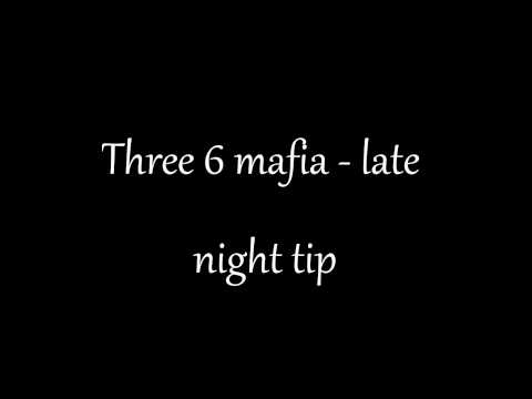 three 6 mafia - late night tip