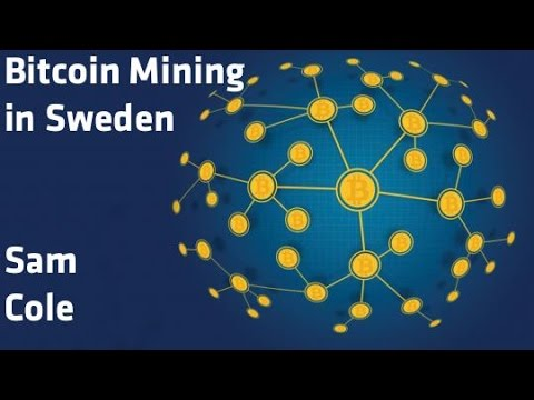 """Bitcoin Mining in Sweden"" - Sam Cole"