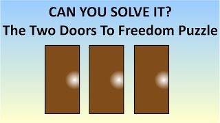 Simple Version Of The Hardest Logic Puzzle Ever - The Two Doors To Freedom Problem