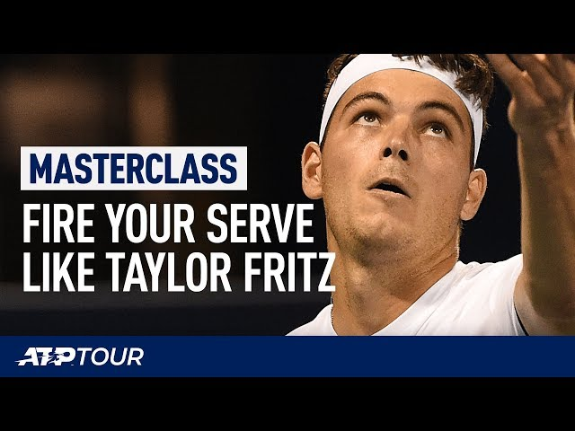 Serve Tips With Taylor Fritz | MASTERCLASS | ATP