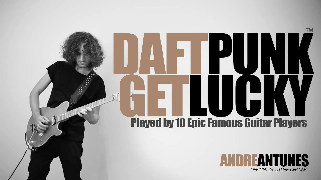 daft-punk-get-lucky-played-by-10-epic-famous-guitar-players-andre-antunes-andre-antunes