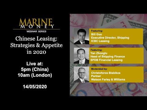 Marine Money Webinar Series - Episode 7: Chinese Leasing – Strategies & Appetite in 2020