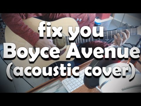 Fix you - Boyce Avenue (acoustic cover)