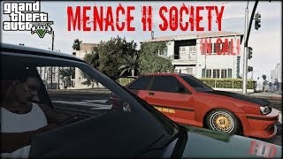 GTA 5| MENACE II SOCIETY IN CALI [HD]
