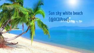 Sun sky white beach RAP  HIP HOP BEAT INSTRUMENTAL Reggae, R&B, soul DCDProd