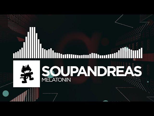 Soupandreas - Melatonin [Monstercat Release]
