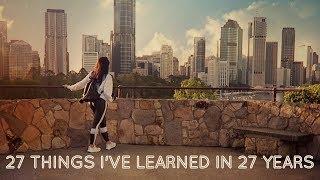 27 things ive learned in 27 years