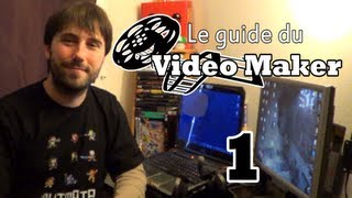 [Tuto] Le guide du vidéo maker #1 - Les bases du montage vidéo