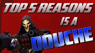 Overwatch: Top 5 Reasons Reaper is a Douche
