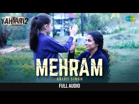 Mehram मेहरम Full Audio - Arijit Singh | Kahaani 2-Durga Rani Singh | Vidya B, Arjun R | Clinton