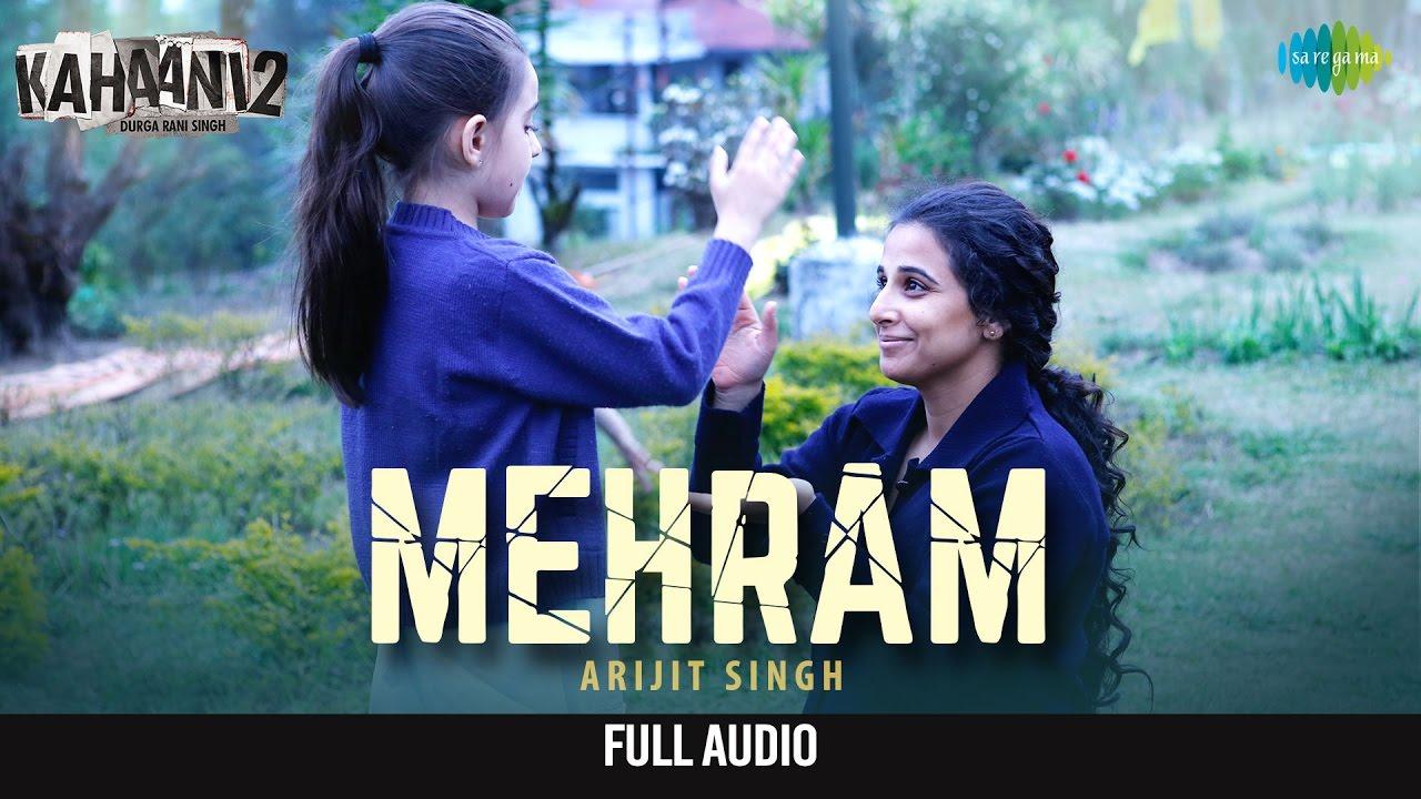 Download Mehram मेहरम Full Audio - Arijit Singh | Kahaani 2-Durga Rani Singh | Vidya B, Arjun R | Clinton