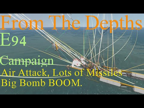 From The Depths 1.7 E94-Air Attack,lots of missiles and big bomb BOOM.LetsPlay,Playthrough