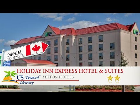 Holiday Inn Express Hotel & Suites Milton - Milton Hotels, Canada