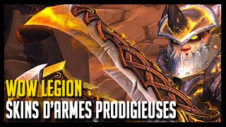 Wow Legion - Un tour sur les Skins d'armes prodigieuses - Hoos Gaming