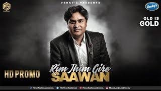 Rim Jhim Gire Saawan | Promo | OLD IS GOLD | Music & Sound | Surinder Khan | Releasing 6th Feb