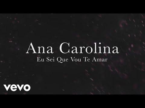Ana Carolina - Eu Sei Que Vou Te Amar Lyric