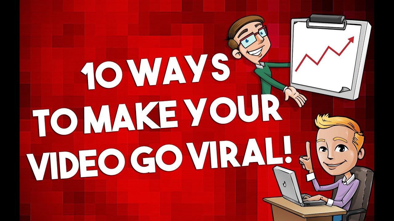 """How to """"VIRAL VIDEO"""" 10 Ways to Make Your Video Go Viral 