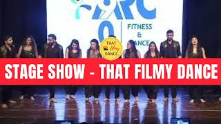 STAGE SHOW 2019 | THAT FILMY DANCE CHOREOGRAPHY | BOLLYWOOD | GROUP DANCE