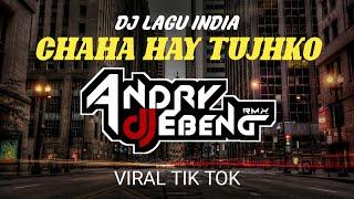 Download Lagu DJ India Viral Chaha Hai Tujhko Full bass Terbaru paling di cari di tik tok mp3
