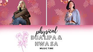 Dua Lipa - Physical (feat Hwa Sa) () [Color Coded Han Rom English] ~(English ) (Remix)