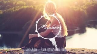 Cascada - Run (Mulshine Remix)