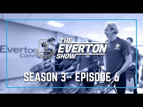 EVERTON SHOW: SEASON 3, EPISODE 6