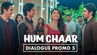 Hum Chaar Dialogue Promo 5   Prit, Simran, Anshuman & Tushar   In Cinemas Now