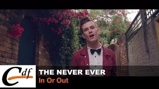 Watch Never Ever In Or Out video