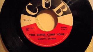 VARETTA DILLARD - YOU BETTER COME HOME
