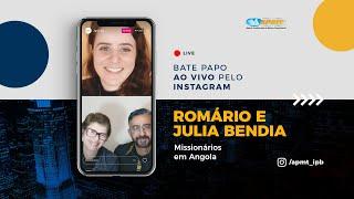 LIVE APMT com Romário e Julia Bendia   Missionários em Angola
